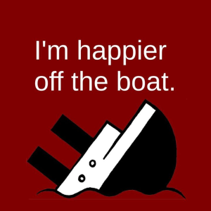 I'm happier off the boat